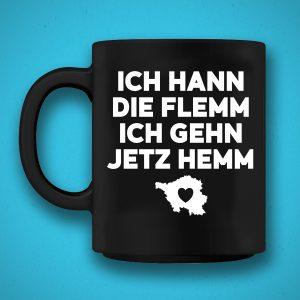 Saarländischer Spruch: Ich hann die Flemm ich gehn jetz hemm auf schwarzer Tasse - Ideales Geschenk für Saarländer